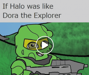 If Halo Was Like Dora The Explorer Funny Video